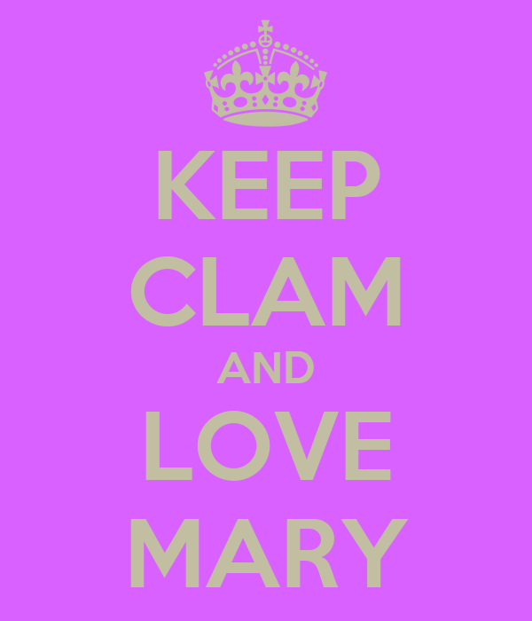 KEEP CLAM AND LOVE MARY