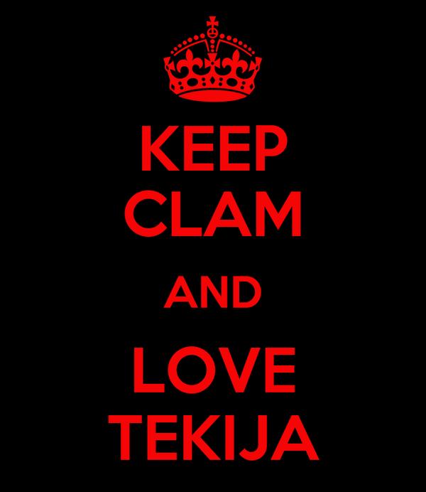 KEEP CLAM AND LOVE TEKIJA