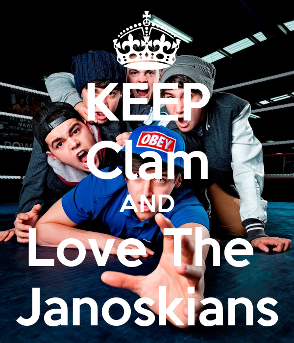 KEEP Clam AND Love The  Janoskians