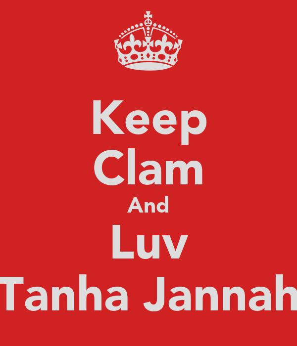 Keep Clam And Luv Tanha Jannah