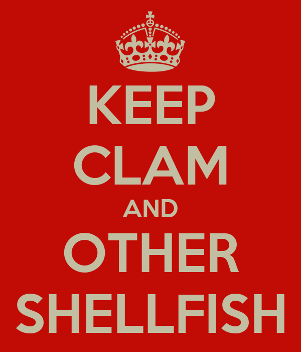 KEEP CLAM AND OTHER SHELLFISH