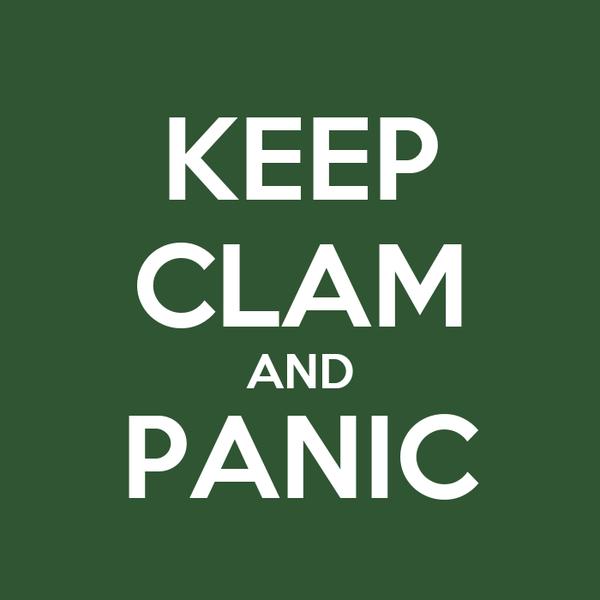 KEEP CLAM AND PANIC