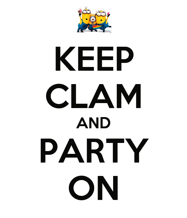 KEEP CLAM AND PARTY ON