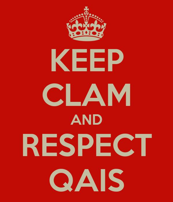KEEP CLAM AND RESPECT QAIS