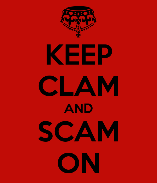 KEEP CLAM AND SCAM ON