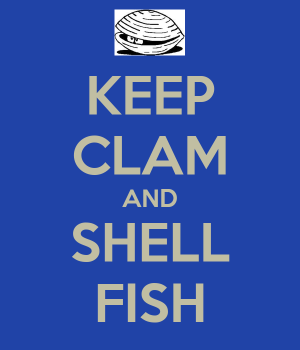 KEEP CLAM AND SHELL FISH