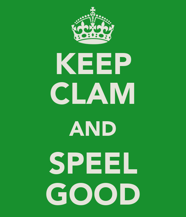 KEEP CLAM AND SPEEL GOOD