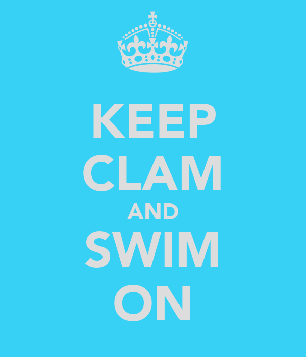 KEEP CLAM AND SWIM ON