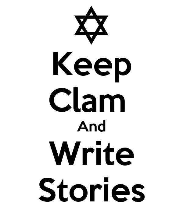 Keep Clam  And Write Stories