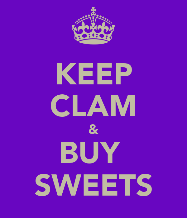 KEEP CLAM & BUY  SWEETS