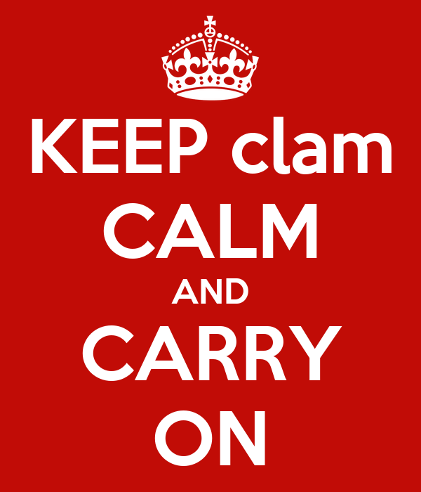 KEEP clam CALM AND CARRY ON