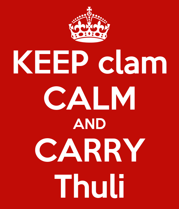 KEEP clam CALM AND CARRY Thuli