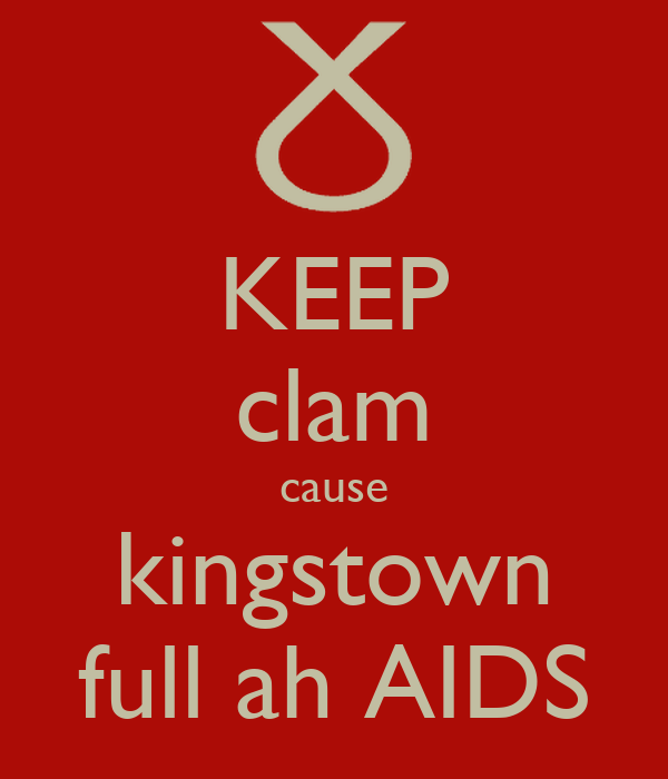 KEEP clam cause kingstown full ah AIDS