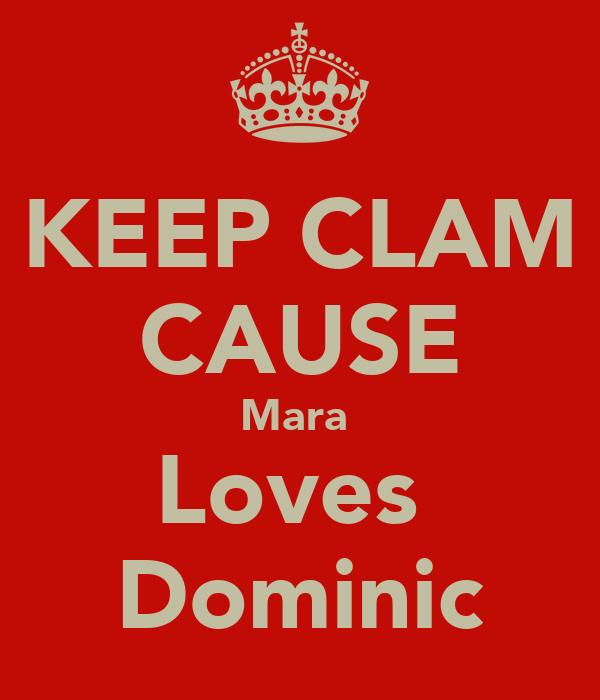 KEEP CLAM CAUSE Mara  Loves  Dominic