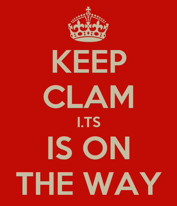 KEEP CLAM I.TS IS ON THE WAY