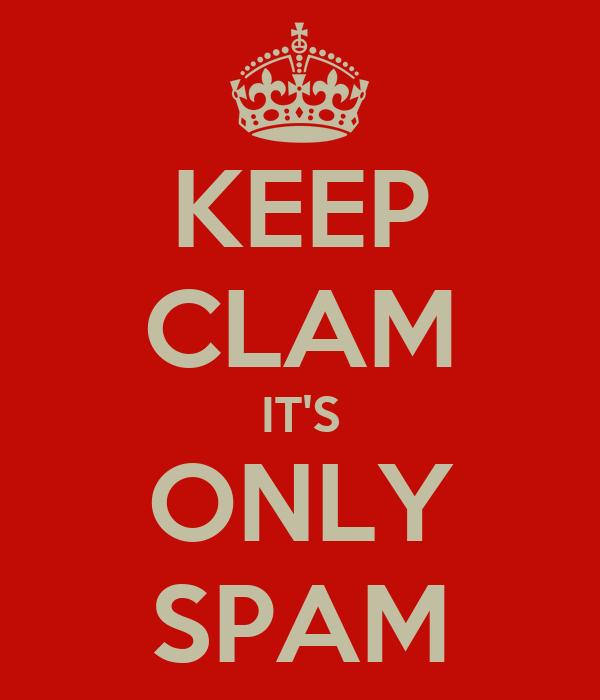 KEEP CLAM IT'S ONLY SPAM