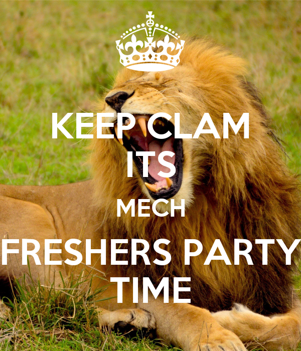 KEEP CLAM ITS MECH FRESHERS PARTY TIME