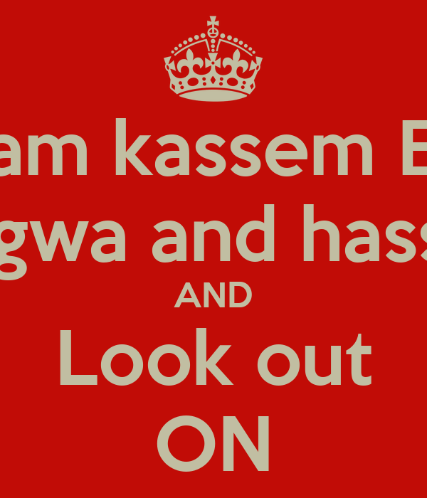 KEEP Clam kassem Elmawas  Nagwa and hassan AND Look out ON