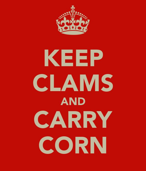 KEEP CLAMS AND CARRY CORN