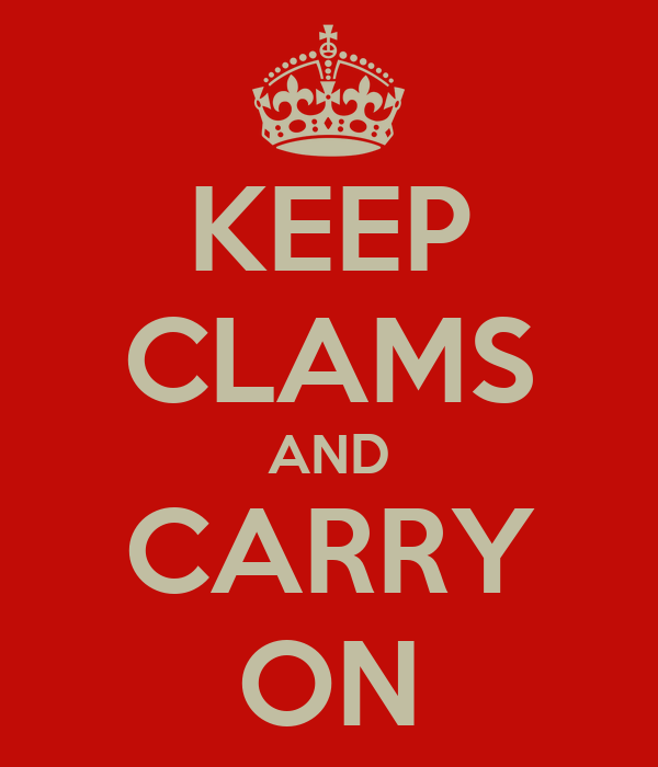 KEEP CLAMS AND CARRY ON