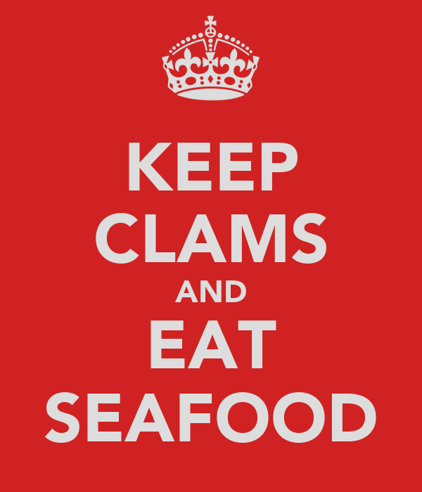 KEEP CLAMS AND EAT SEAFOOD