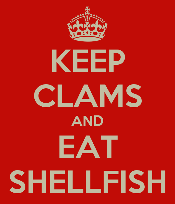 KEEP CLAMS AND EAT SHELLFISH