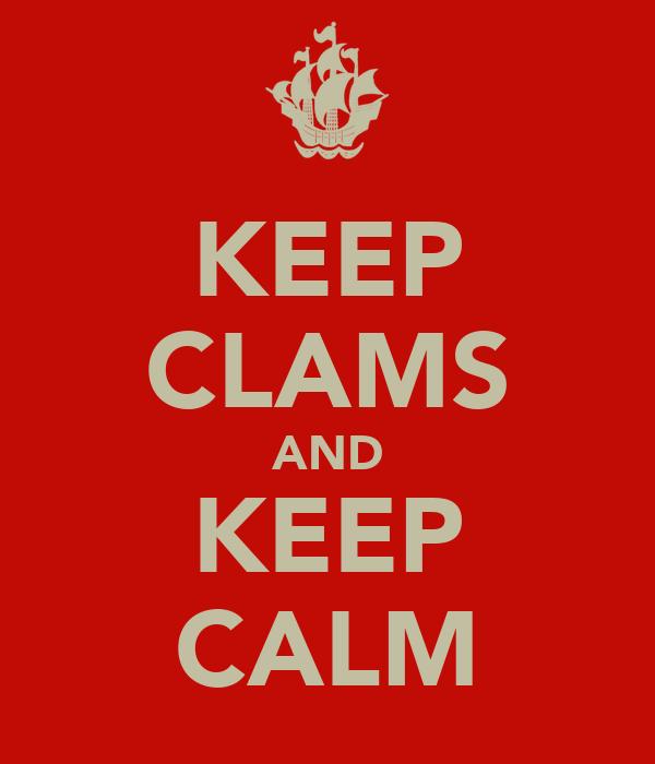 KEEP CLAMS AND KEEP CALM