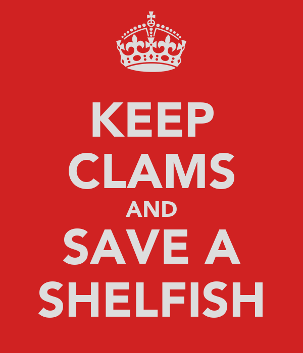 KEEP CLAMS AND SAVE A SHELFISH