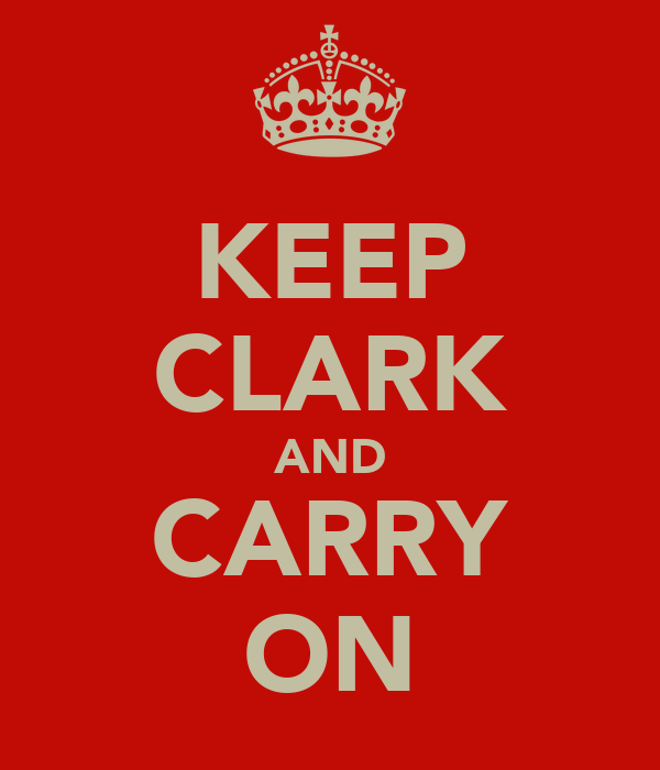 KEEP CLARK AND CARRY ON