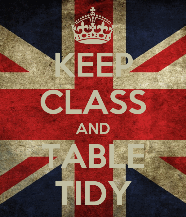KEEP CLASS AND TABLE TIDY