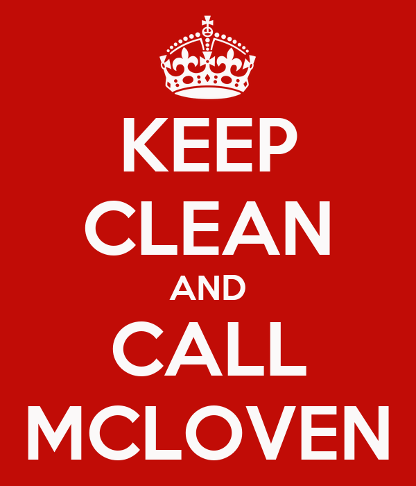 KEEP CLEAN AND CALL MCLOVEN
