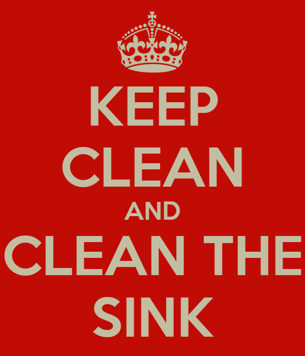 KEEP CLEAN AND CLEAN THE SINK