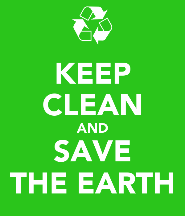 KEEP CLEAN AND SAVE THE EARTH