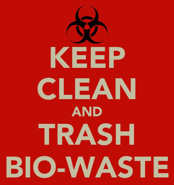 KEEP CLEAN AND TRASH BIO-WASTE