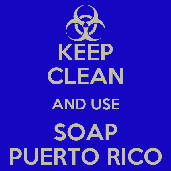 KEEP CLEAN AND USE SOAP PUERTO RICO
