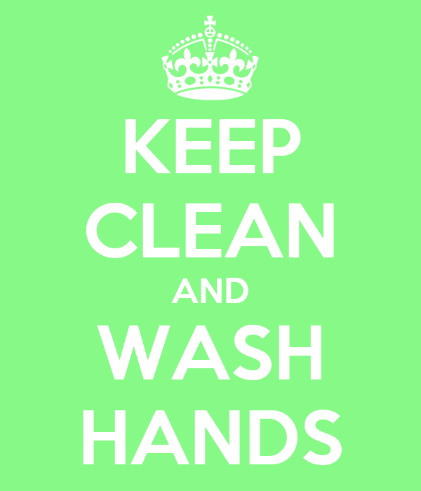 KEEP CLEAN AND WASH HANDS