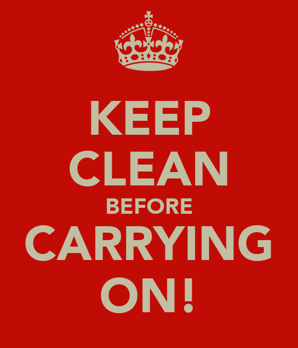 KEEP CLEAN BEFORE CARRYING ON!