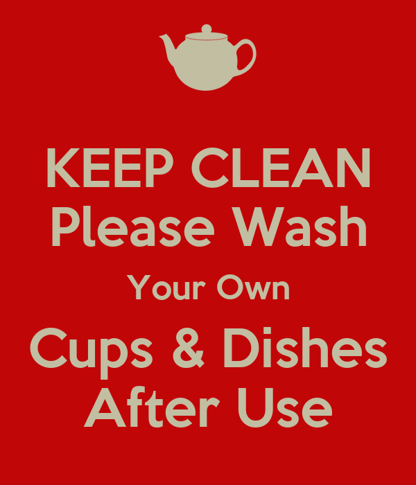 Guy Cleaning Kitchen: KEEP CLEAN Please Wash Your Own Cups & Dishes After Use Poster