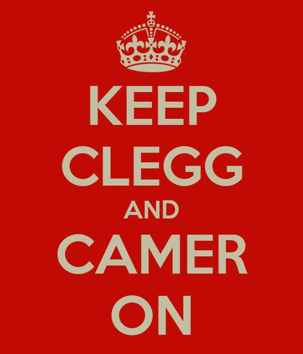 KEEP CLEGG AND CAMER ON