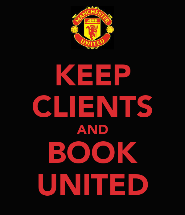 KEEP CLIENTS AND BOOK UNITED