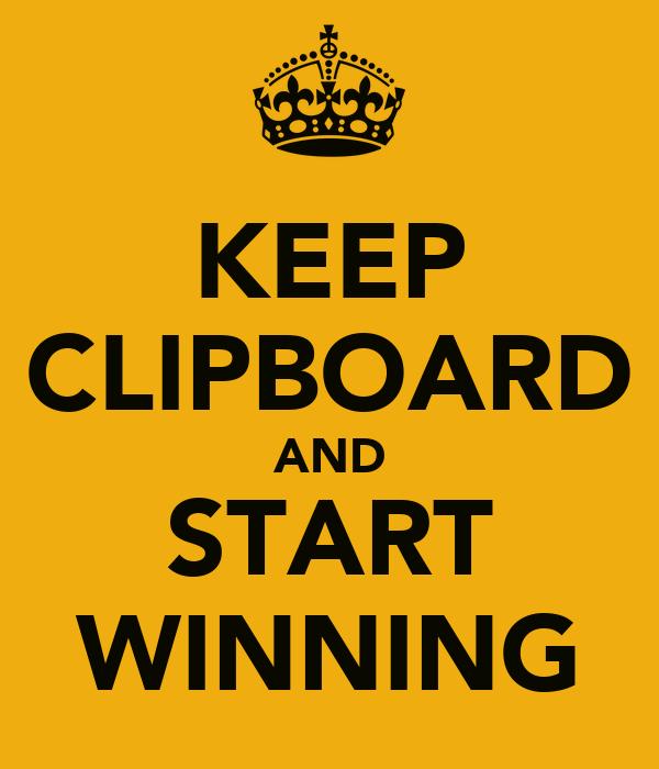 KEEP CLIPBOARD AND START WINNING