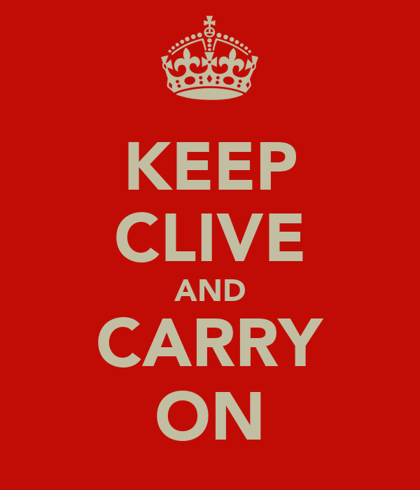 KEEP CLIVE AND CARRY ON