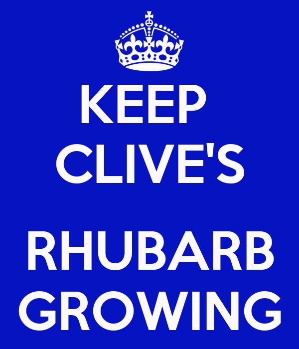 KEEP  CLIVE'S  RHUBARB GROWING