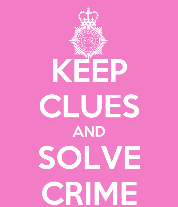 KEEP CLUES AND SOLVE CRIME