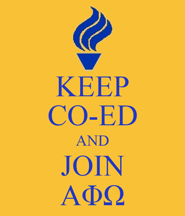 KEEP CO-ED AND JOIN AΦΩ