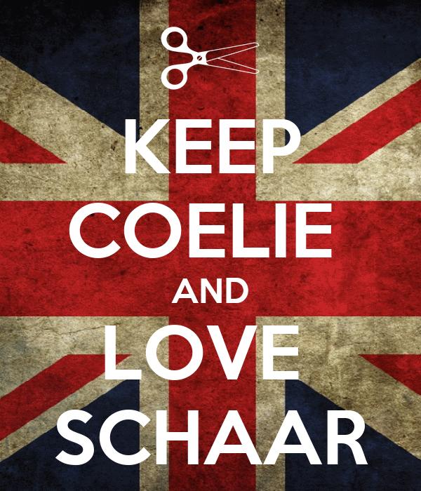 KEEP COELIE  AND LOVE  SCHAAR