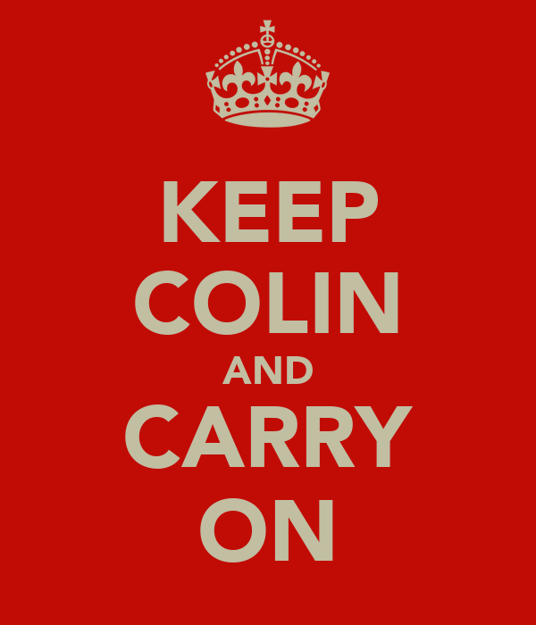 KEEP COLIN AND CARRY ON