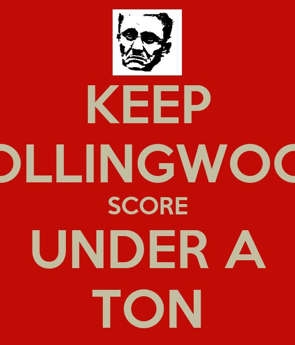 KEEP COLLINGWOOD SCORE UNDER A TON