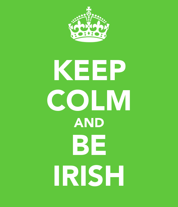 KEEP COLM AND BE IRISH