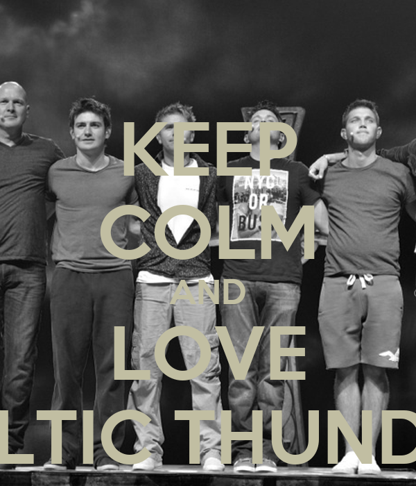 KEEP COLM AND LOVE CELTIC THUNDER